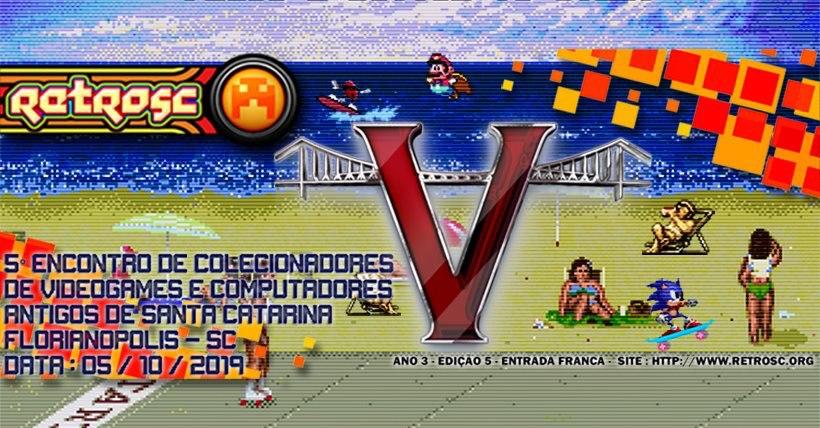 5º RetroSC - Encontro de Colecionadores de Videogames e Computadores Antigos de Santa Catarina (RetroSC 2019) | REVISTA CLUBE MSX