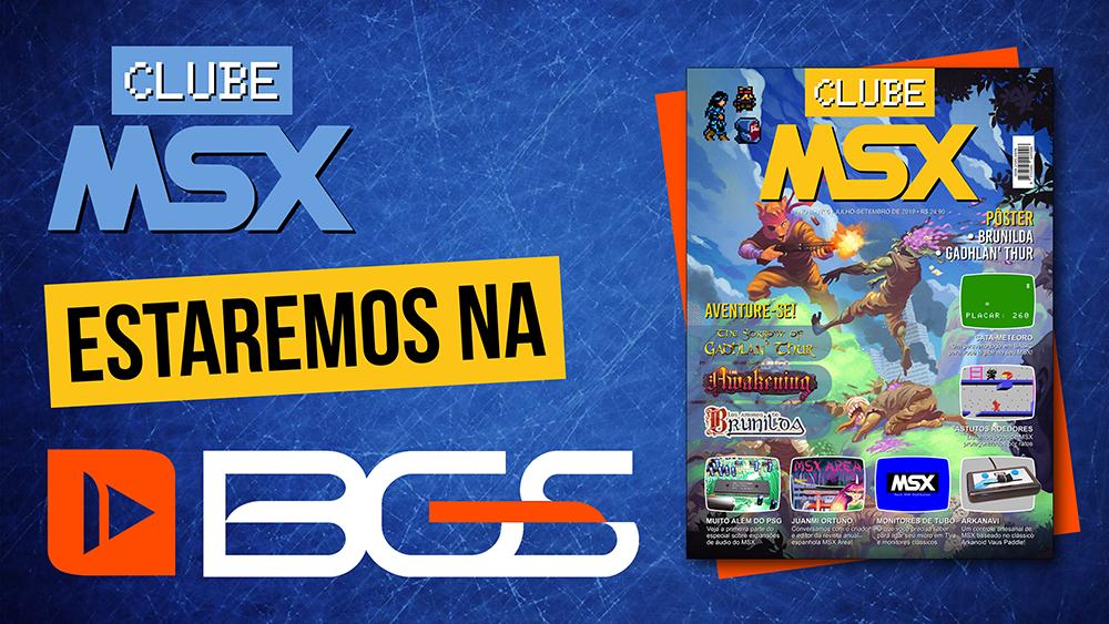 A Clube MSX estará na BGS 2019 | REVISTA CLUBE MSX