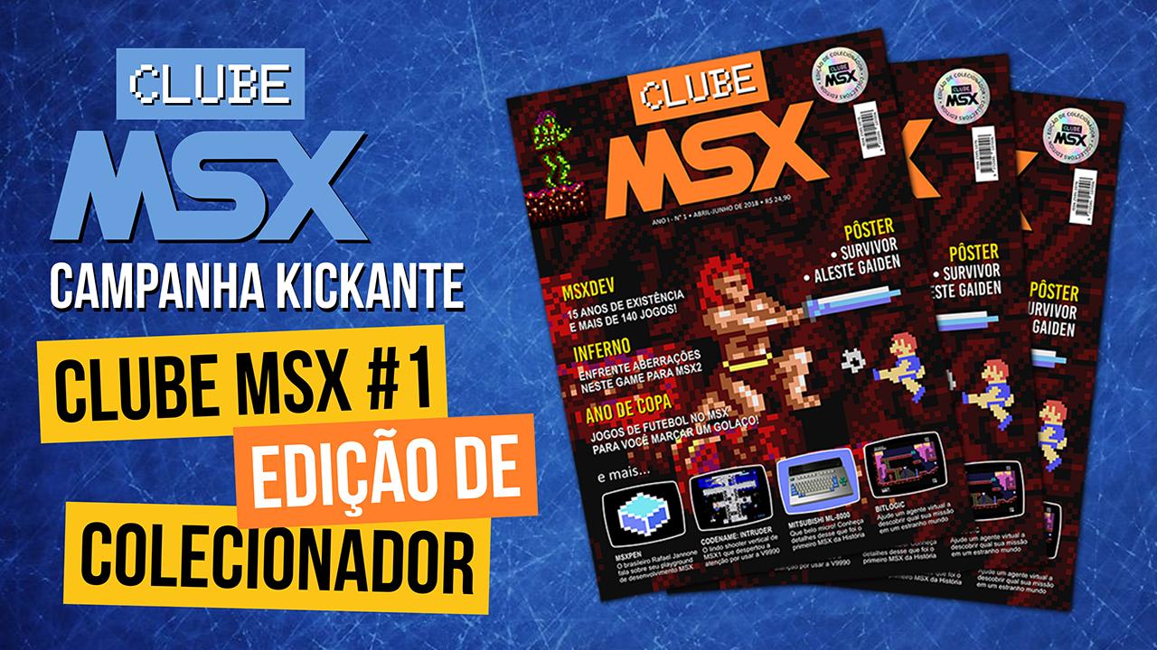 Campanha Kickante Clube MSX #1 - Edição de Colecionador | REVISTA CLUBE MSX