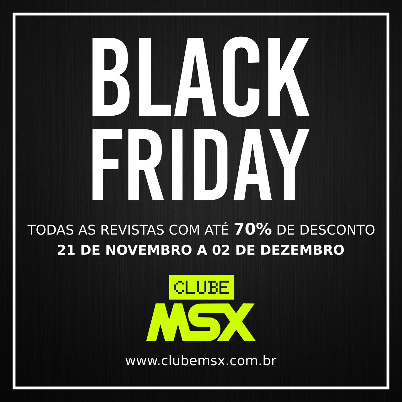 Black Friday Clube MSX 2019 | REVISTA CLUBE MSX
