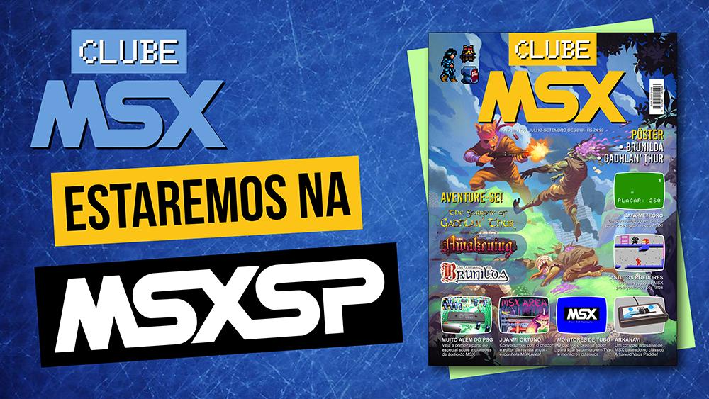 A Clube MSX estará na MSX SP 2019! | REVISTA CLUBE MSX