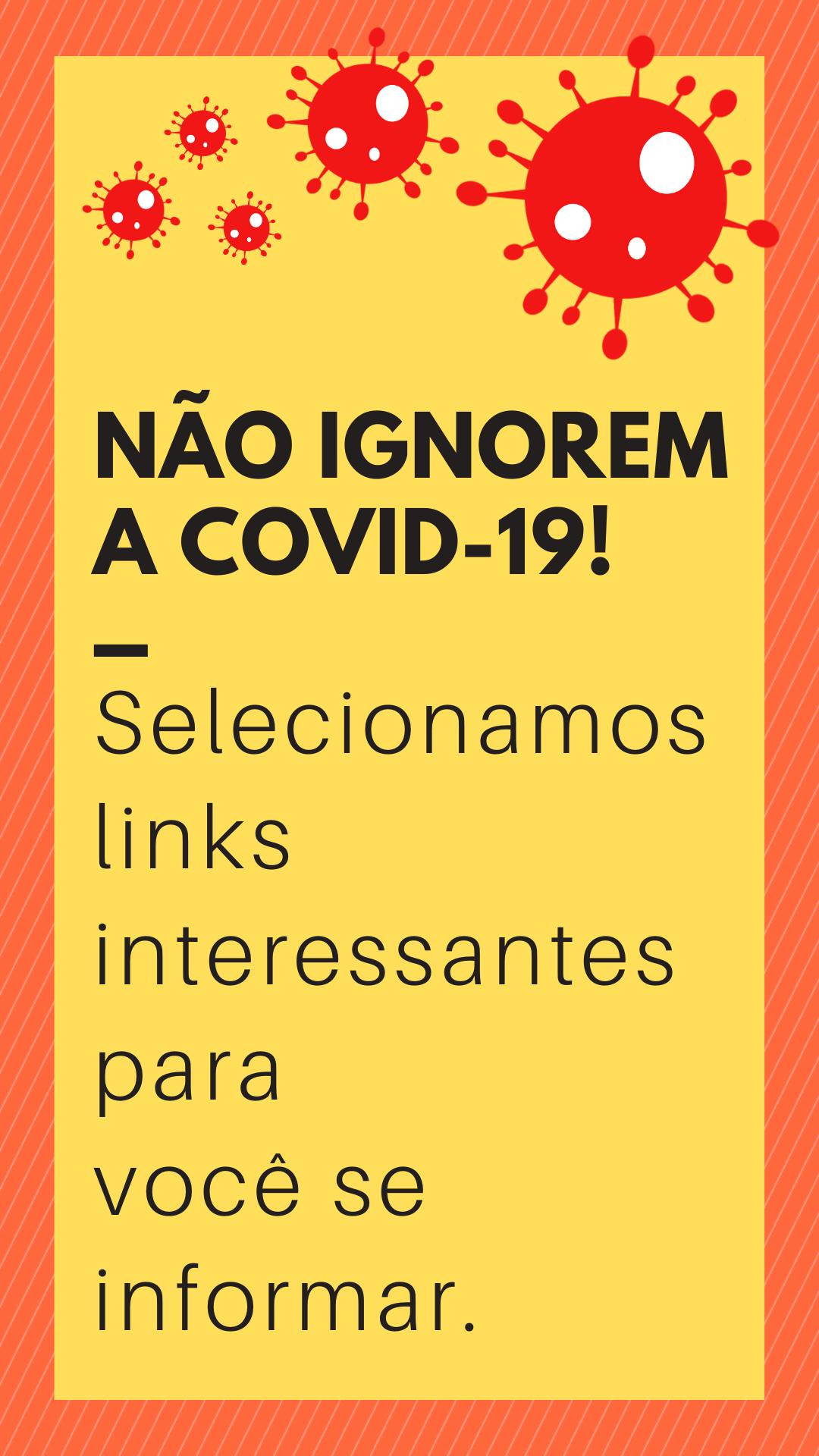 Não ignorem o Covid-19