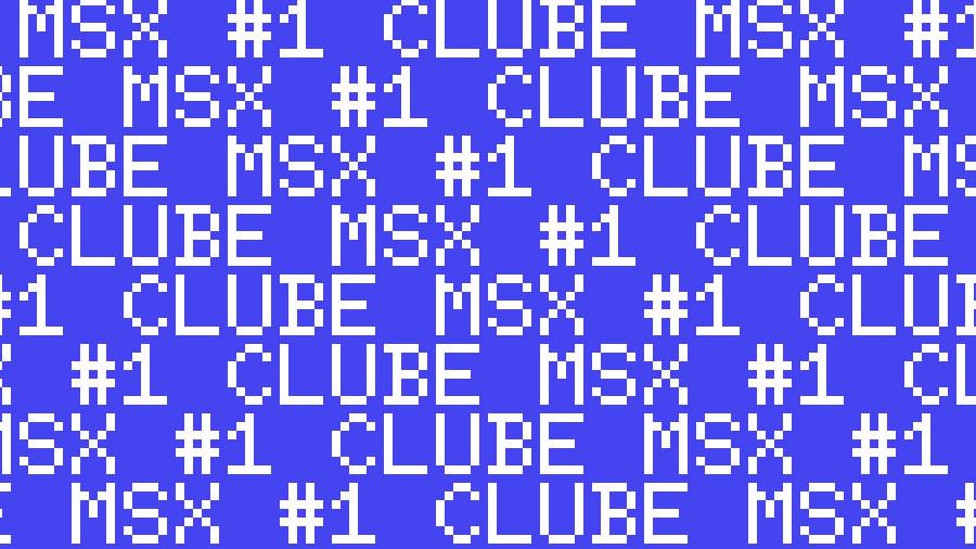 Clube MSX #1 – Edição de Colecionador: Estamos quase lá! | REVISTA CLUBE MSX